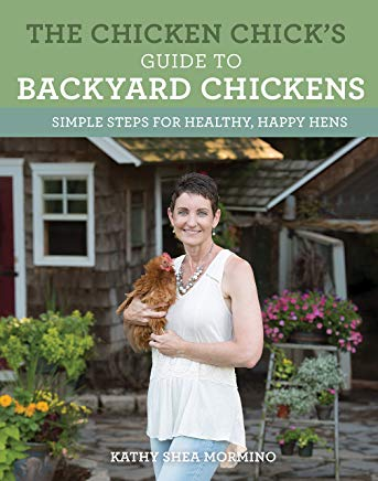 The Chicken Chick's Guide to Backyard Chickens: Simple Steps for Healthy, Happy Hens Cover
