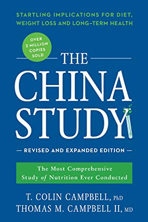 The China Study: Revised and Expanded Edition: The Most Comprehensive Study of Nutrition Ever Conducted and the Startling Implications for Diet, Weight Loss, and Long-Term Health Cover