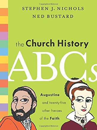 The Church History ABCs: Augustine and 25 Other Heroes of the Faith Cover