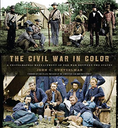 The Civil War in Color: A Photographic Reenactment of the War Between the States Cover