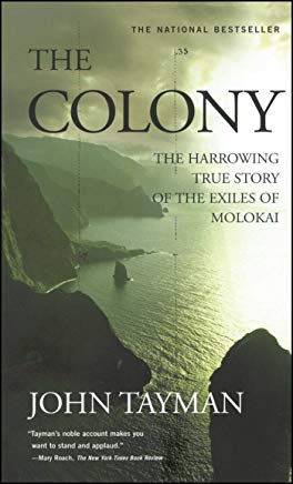 The Colony: The Harrowing True Story of the Exiles of Molokai Cover