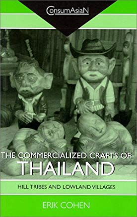 The Commercialized Crafts of Thailand: Hill Tribes and Lowland Villages (ConsumAsiaN) Cover
