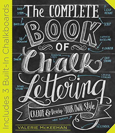 The Complete Book of Chalk Lettering: Create and Develop Your Own Style Cover