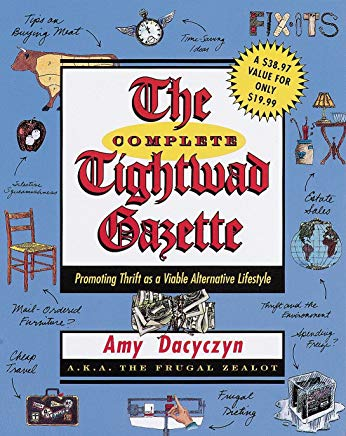 The Complete Tightwad  Gazette: Promoting Thrift as a Viable Alternative Lifestyle Cover