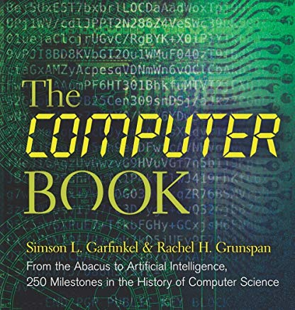 The Computer Book: From the Abacus to Artificial Intelligence, 250 Milestones in the History of Computer Science (Sterling Milestones) Cover