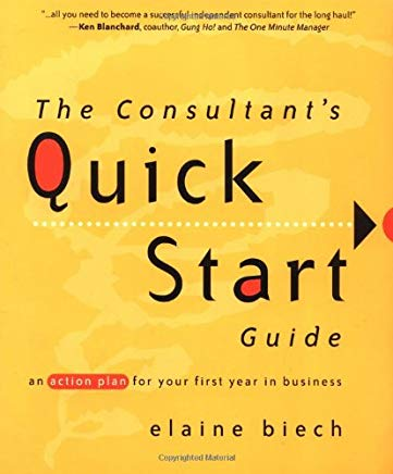The Consultant's Quick Start Guide: An Action Plan for Your First Year in Business Cover