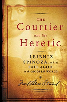 The Courtier and the Heretic: Leibniz, Spinoza, and the Fate of God in the Modern World Cover