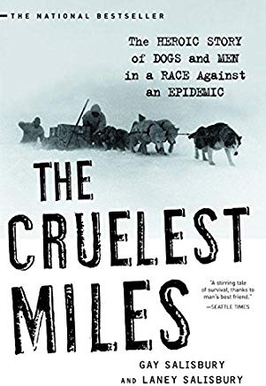 The Cruelest Miles: The Heroic Story of Dogs and Men in a Race Against an Epidemic Cover