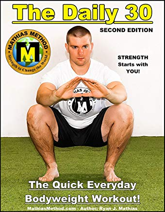 The DAILY 30: The Quick Everyday Bodyweight Workout! SECOND EDITION (Bodyweight Strength Training Exercises for Health and Fitness at Home) (The STRENGTH WARRIOR Workout Routine - Series Book 1) Cover