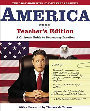 The Daily Show with Jon Stewart Presents America (The Book) Teacher's Edition: A Citizen's Guide to Democracy Inaction Cover