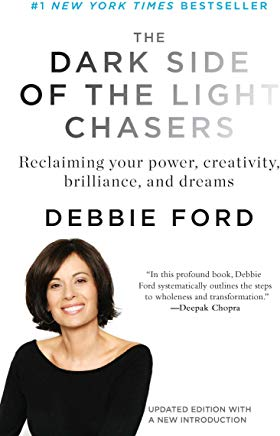 The Dark Side of the Light Chasers: Reclaiming Your Power, Creativity, Brilliance, and Dreams Cover