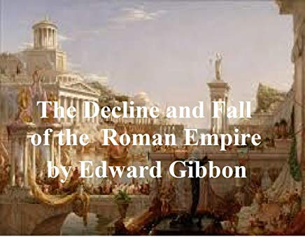 THE DECLINE AND FALL OF THE ROMAN EMPIRE IN SIX VOLUMES (ILLUSTRATED) Cover