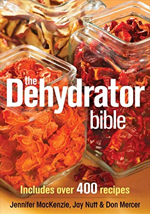 The Dehydrator Bible: Includes over 400 Recipes Cover