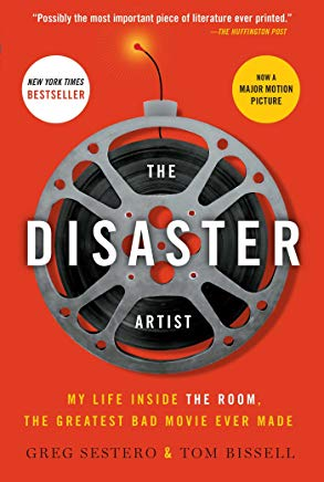 The Disaster Artist: My Life Inside The Room, the Greatest Bad Movie Ever Made Cover