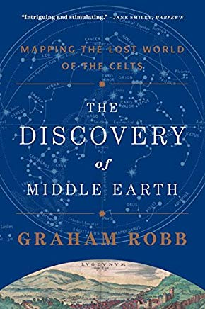 The Discovery of Middle Earth: Mapping the Lost World of the Celts Cover