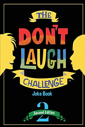The Don't Laugh Challenge - 2nd Edition: Children's Joke Book Including Riddles, Funny Q&A Jokes, Knock Knock, and Tongue Twisters for Kids Ages 5, 6, ... (The Don't Laugh Challenge Series) (Volume 2) Cover