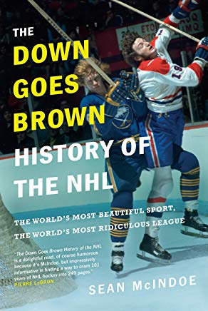 The Down Goes Brown History of the NHL: The World's Most Beautiful Sport, the World's Most Ridiculous League Cover