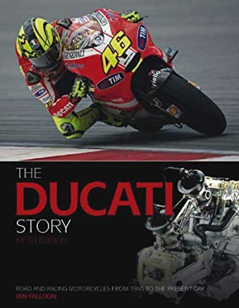 The Ducati Story, 5th Edition: Road and Racing Motorcycles from 1945 to the Present Day Cover