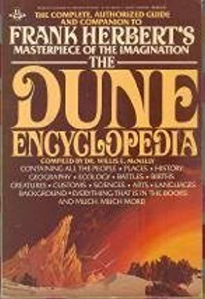 The Dune Encyclopedia: The Complete, Authorized Guide and Companion to Frank Herbert's Masterpiece of the Imagination by Frank Herbert (1984-06-01) Cover