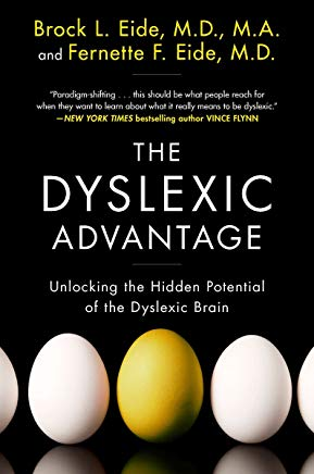 The Dyslexic Advantage: Unlocking the Hidden Potential of the Dyslexic Brain Cover