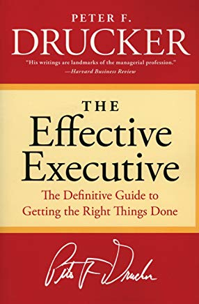 The Effective Executive: The Definitive Guide to Getting the Right Things Done (Harperbusiness Essentials) Cover