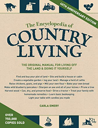 The Encyclopedia of Country Living, 40th Anniversary Edition: The Original Manual for Living off the Land & Doing It Yourself Cover