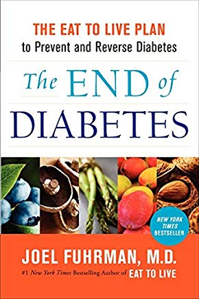 The End of Diabetes: The Eat to Live Plan to Prevent and Reverse Diabetes Cover