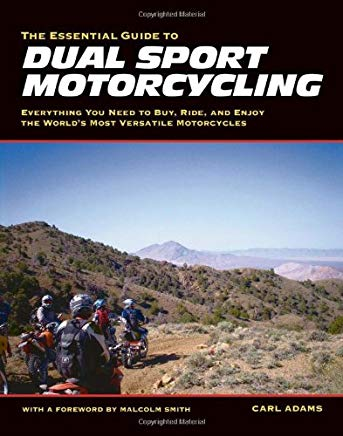 The Essential Guide to Dual Sport Motorcycling: Everything You Need to Buy, Ride, and Enjoy the World's Most Versatile Motor Cover