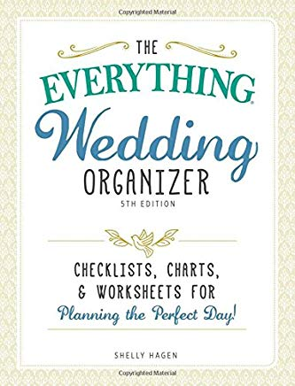 The Everything Wedding Organizer: Checklists, charts, and worksheets for planning the perfect day! Cover