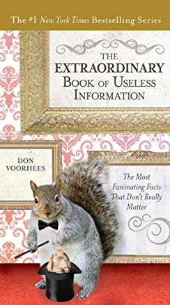 The Extraordinary Book of Useless Information: The Most Fascinating Facts That Don't Really Matter Cover