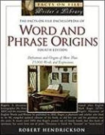 The Facts on File Encyclopedia of Word and Phrase Origins, 4th Edition (Facts on File Writer's Library) Cover