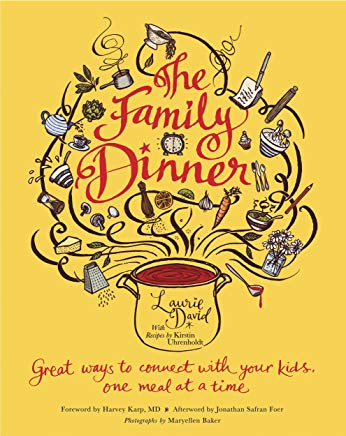 The Family Dinner: Great Ways to Connect with Your Kids, One Meal at a Time Cover