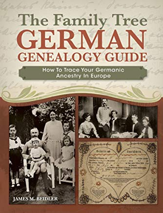 The Family Tree German Genealogy Guide: How to Trace Your Germanic Ancestry in Europe Cover