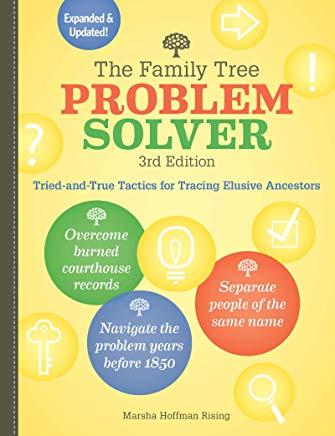The Family Tree Problem Solver: Tried-and-True Tactics for Tracing Elusive Ancestors Cover