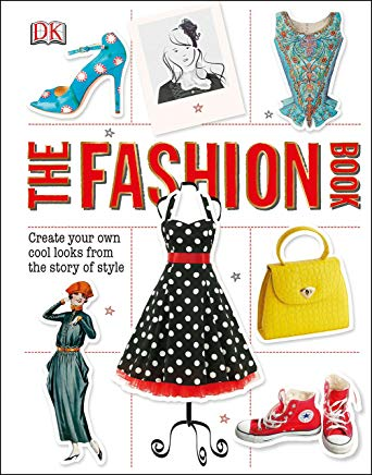 The Fashion Book: Create Your Own Cool Looks from the Story of Style Cover