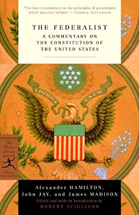 The Federalist: A Commentary on the Constitution of the United States (Modern Library Classics) Cover