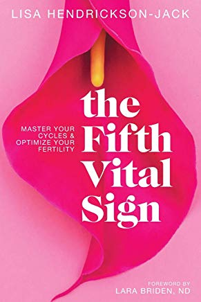 The Fifth Vital Sign: Master Your Cycles & Optimize Your Fertility Cover