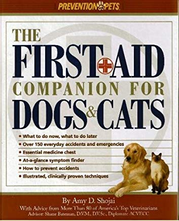 The First-Aid Companion for Dogs and Cats: What to Do Now, What to Do Later, over 150 Everyday Accidents and Emergencies, Essential Medicine Chest, At-A-Glance Symptom Finder, How to Prevent Cover