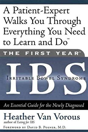 The First Year: IBS (Irritable Bowel Syndrome)--An Essential Guide for the Newly Diagnosed Cover