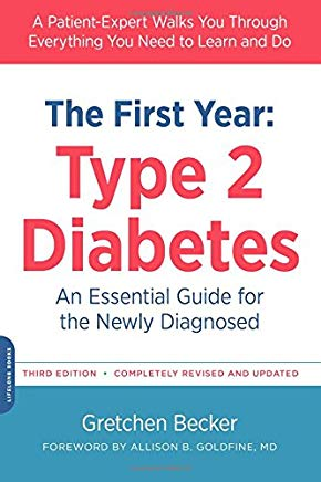 The First Year: Type 2 Diabetes: An Essential Guide for the Newly Diagnosed (The Complete First Year) Cover