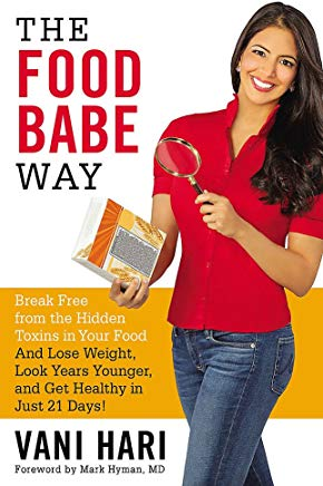 The Food Babe Way: Break Free from the Hidden Toxins in Your Food and Lose Weight, Look Years Younger, and Get Healthy in Just 21 Days! Cover