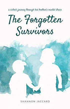 The Forgotten Survivors: a sister's journey through her brother's mental illness Cover