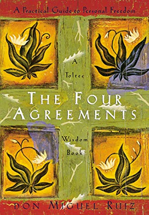 The Four Agreements: A Practical Guide to Personal Freedom (A Toltec Wisdom Book) Cover