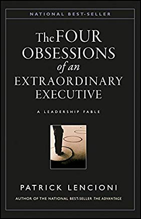 The Four Obsessions of an Extraordinary Executive: A Leadership Fable Cover