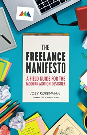The Freelance Manifesto: A Field Guide for the Modern Motion Designer Cover