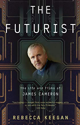 The Futurist: The Life and Films of James Cameron Cover