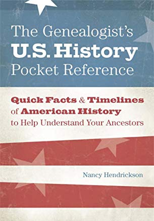The Genealogist's U.S. History Pocket Reference: Quick Facts & Timelines of American History to Help Understand Your Ancestors Cover
