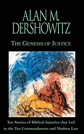 The Genesis of Justice: Ten Stories of Biblical Injustice that Led to the Ten Commandments and Modern Morality and Law Cover