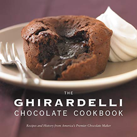 The Ghirardelli Chocolate Cookbook: Recipes and History from America's Premier Chocolate Maker Cover