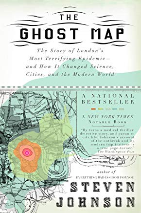 The Ghost Map: The Story of London's Most Terrifying Epidemic--and How It Changed Science, Cities, and the Modern World Cover